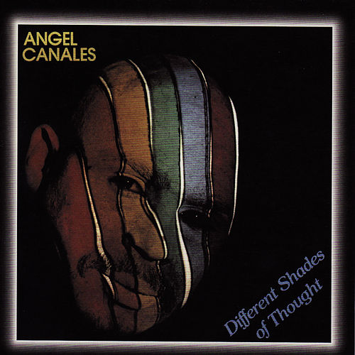 Different Shades of Thought by Angel Canales