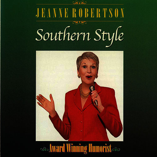 Southern Style by Jeanne Robertson