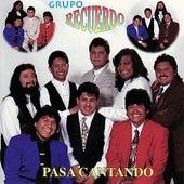 Play & Download Pasa Cantando by Grupo Recuerdo | Napster