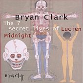 Play & Download 7 Secret Lives Of Lucien Midnight by Bryan Clark | Napster