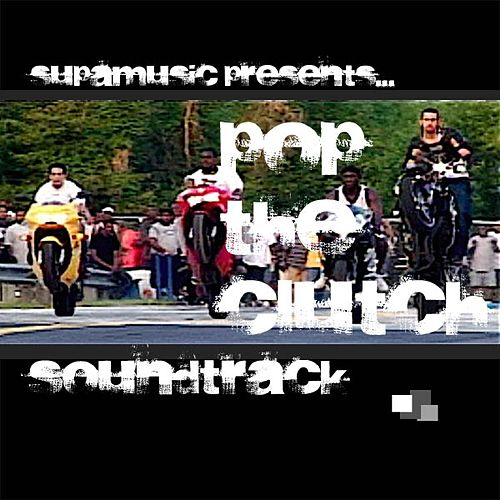 Pop The Clutch Soundtrack by Various Artists