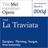Verdi: La Traviata (March 6, 2004) by Metropolitan Opera