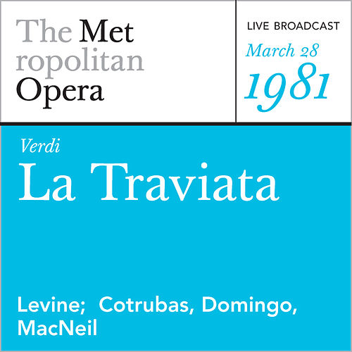 Verdi: La Traviata (March 28, 1981) by Metropolitan Opera