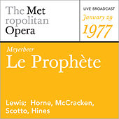 Play & Download Meyerbeer: Le Prophete (January 29, 1977) by Metropolitan Opera | Napster