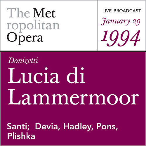 Play & Download Donizetti: Lucia di Lammermoor (January 29, 1994) by Metropolitan Opera | Napster