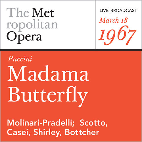 Play & Download Puccini: Madama Butterfly (March 18, 1967) by Metropolitan Opera | Napster