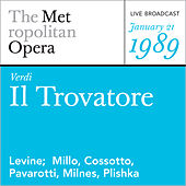 Play & Download Verdi: Il Trovatore (January 21, 1989) by Metropolitan Opera | Napster