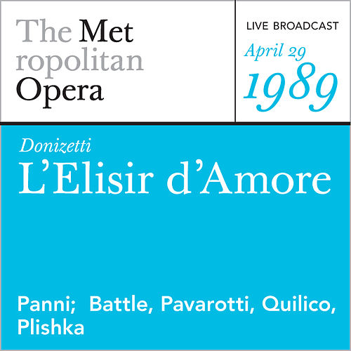 Play & Download Donizetti: L'Elisir d'Amore (April 29, 1989) by Metropolitan Opera | Napster