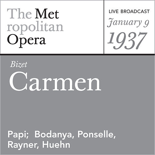 Play & Download Bizet: Carmen (January 9, 1937) by Metropolitan Opera | Napster