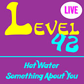 Hot Water by Level 42
