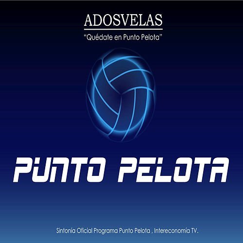 Play & Download Quédate en Punto Pelota by A Dos Velas | Napster