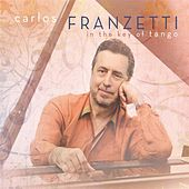 Play & Download In the Key of Tango by Carlos Franzetti | Napster