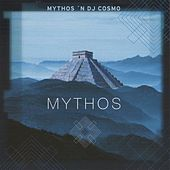 Play & Download Mythos 'n DJ Cosmo - Mythos by Mythos | Napster