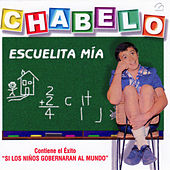 Play & Download Escuelita Mía by Chabelo | Napster