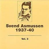 Play & Download 1937- 1940 (Vol. 3) by Svend Asmussen | Napster