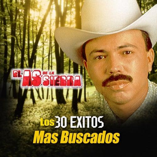 Play & Download Los 30 Exitos Mas Buscados by El As De La Sierra | Napster