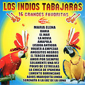 Play & Download 16 Grandes Favoritas by Los Indios Tabajaras | Napster