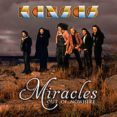 Miracles Out Of Nowhere von Kansas