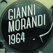 Play & Download Gianni Morandi 1964 by Gianni Morandi | Napster