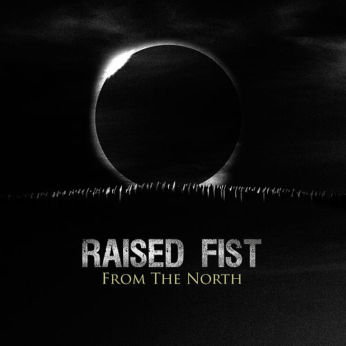 Play & Download From The North by Raised Fist | Napster