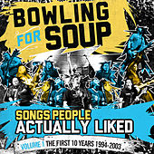 Play & Download Songs People Actually Liked - Volume 1 - The First 10 Years (1994-2003) by Bowling For Soup | Napster