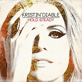 Hold Steady by Kristin Diable