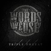 Play & Download Triple Threat by The Words We Use | Napster