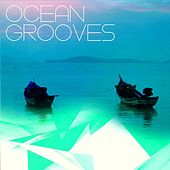 Play & Download Ocean Grooves (Chilllout Tunes Del Mar) by Various Artists | Napster