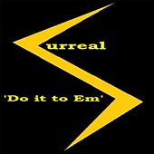 Play & Download Do It to 'Em by Surreal | Napster