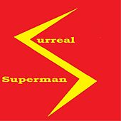Play & Download Superman by Surreal | Napster