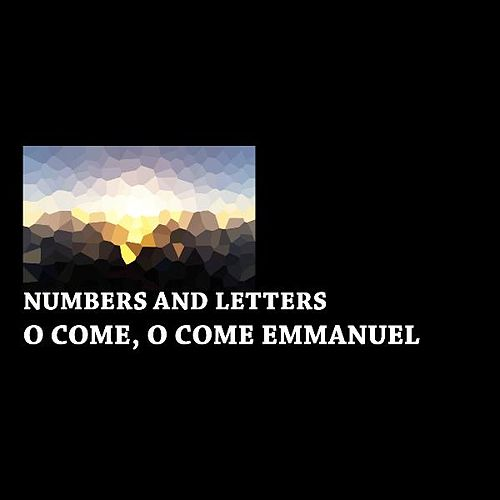 O Come, O Come Emmanuel by Numbers And Letters