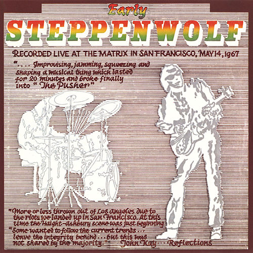 Early Steppenwolf (Live at The Matrix, San Francisco/1967) by Steppenwolf