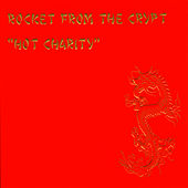 Play & Download Hot Charity/Cut Carefully And Play by Rocket from the Crypt | Napster