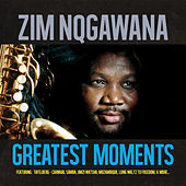 Play & Download Greatest Moments Of by Zim Ngqawana | Napster