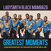 Play & Download Greatest Moments Of by Ladysmith Black Mambazo | Napster