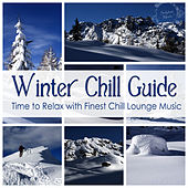 Play & Download Winter Chill Guide (Time to Relax with Finest Chill Lounge Music) by Various Artists | Napster
