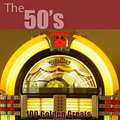 100 Golden Greats (The 50's) [Remastered] von Various Artists