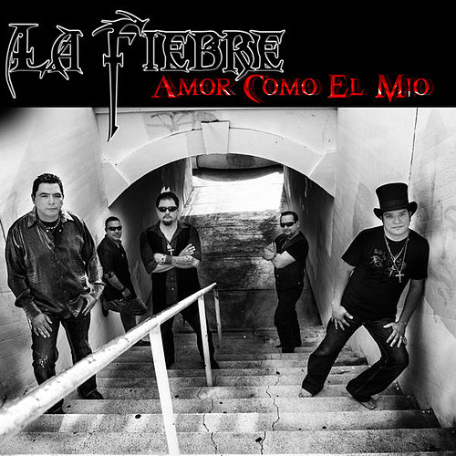 Play & Download Amor Como El Mio by La Fiebre | Napster