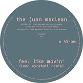 Play & Download Feel Like Movin' (Remixes) by The Juan MacLean | Napster