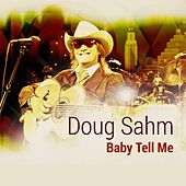 Play & Download Baby Tell Me by Doug Sahm | Napster
