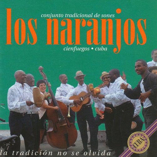Play & Download La Tradición No Se Olvida by Los Naranjos | Napster