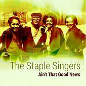 Play & Download Ain't That Good News by The Staple Singers | Napster