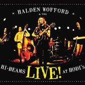 Live! at Hodi's by Halden Wofford and the Hi-Beams