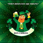 When Irish Eyes Are Smiling by Don Carroll