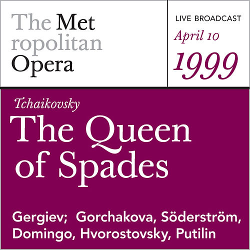 Tchaikovsky: The Queen of Spades (April 10, 1999) by Pyotr Ilyich Tchaikovsky