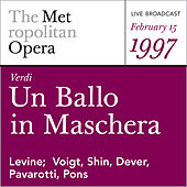Play & Download Verdi: Un Ballo in Maschera (February 15, 1997) by Metropolitan Opera | Napster