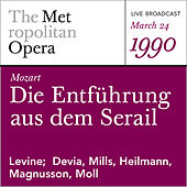 Play & Download Mozart: Die Entfuhrung aus dem Serail (March 24,1990) by Metropolitan Opera | Napster