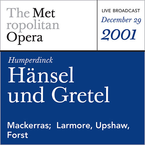 Play & Download Humperdinck: Hansel und Gretel (December 29, 2001) by Metropolitan Opera | Napster