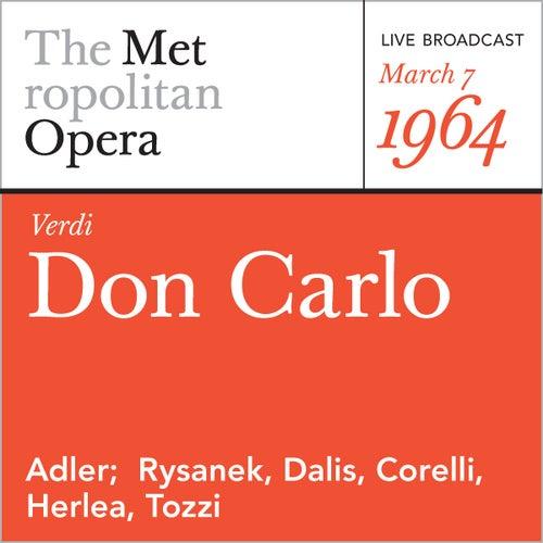 Play & Download Verdi: Don Carlo (March 7, 1964) by Metropolitan Opera | Napster