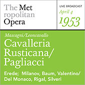 Play & Download Mascagni/Leoncavallo: Cavalleria Rusticana/Pagliacci (April 4, 1 by Metropolitan Opera | Napster